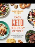 Keto Friendly Recipes: Easy Keto for Busy People