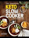 The Essential Keto Slow Cooker Cookbook: 65 Low-Carb, High-Fat, No-Fuss Ketogenic Recipes: A Keto Diet Cookbook