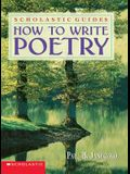 How To Write Poetry Scholastic Guides