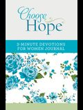 Choose Hope: 3-Minute Devotions for Women Journal