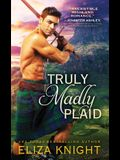 Truly Madly Plaid