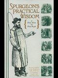 Spurgeon's Practical Wisdom or John Ploughman's Talk & John Ploughman's Pictures: Plain Advice for Plain People