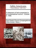 A Statement of Facts Presented to an Ecclesiastical Council: October 5, 1858.