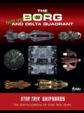Star Trek Shipyards: The Borg and the Delta Quadrant Vol. 1 - Akritirian to Krenim: The Encyclopedia of Starfleet Ships