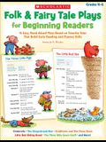 Folk & Fairy Tale Plays for Beginning Readers: 14 Readers Theater Plays That Build Early Reading and Fluency Skills
