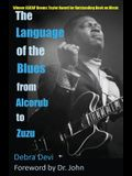 The Language of the Blues: From Alcorub to Zuzu