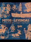 Mitos Y Leyendas: Guía Ilustrada de Su Origen Y Significado