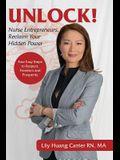 Unlock!: Nurse Entrepreneurs, Reclaim Your Hidden Power
