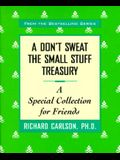 A Don't Sweat the Small Stuff Treasury: A Special Collection for Friends