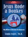 Jesus Rode a Donkey: Why Millions of Christians Are Democrats (Updated Edition)