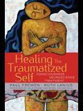 Healing the Traumatized Self: Consciousness, Neuroscience, Treatment