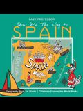 Show Me The Way to Spain - Geography Book 1st Grade - Children's Explore the World Books