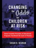 Changing the Odds for Children at Risk: Seven Essential Principles of Educational Programs That Break the Cycle of Poverty
