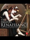 The Digital Renaissance: Classic Painting Techniques in Painter and Photoshop: Classic Painting Techniques in Painter and Photoshop