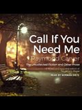 Call If You Need Me Lib/E: The Uncollected Fiction and Other Prose