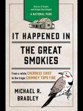 It Happened in the Great Smokies: Stories of Events and People That Shaped a National Park