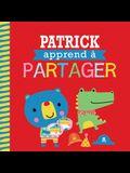 Entre Amis: Les Bonnes Manieres: Patrick Apprend a Partager