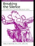 Breaking the Silence: Art Therapy with Children from Violent Homes