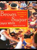 Brown Sugar: Soul Food Desserts from Family and Friends
