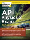 Cracking the AP Physics 2 Exam, 2020 Edition: Practice Tests & Proven Techniques to Help You Score a 5