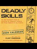 Deadly Skills 2020 Wall Calendar