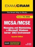 McSa/MCSE 70-290 Exam Cram: Managing and Maintaining a Windows Server 2003 Environment