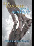 Be a Standard Not a Runaway