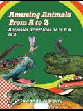 Amusing Animals from A-Z: Animales divertidos de la A a la Z