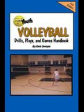 Youth Volleyball Drills, Plays, and Games Handbook