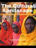 The Cultural Landscape with Access Code: An Introduction to Human Geography