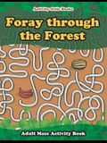 Foray Through the Forest: Adult Maze Activity Book