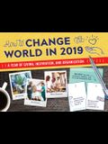 How to Change the World in 2019 Wall Calendar: A Year of Giving, Inspiration, and Organization