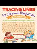 Tracing Lines for Improved Handwriting - Writing Books for Kids - Preschool Edition - Children's Reading and Writing Books
