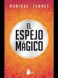 El Espejo Magico = The Magic Mirror