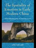 The Spatiality of Emotion in Early Modern China: From Dreamscapes to Theatricality
