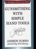 Gunsmithing with Simple Hand Tools