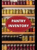 Pantry Inventory Log Book: Record And Track Food Inventory For Dry Goods, Freezer, Refrigerator And Grocery Items, Pantry Supply Log, Prepper Foo