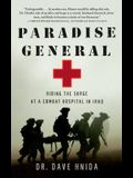Paradise General: Riding the Surge at a Combat Hospital in Iraq
