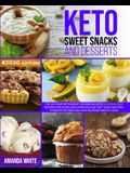 Keto Sweet Snacks and Desserts: The Ultimate Ketogenic Cookbook with 101 Delicious Recipes for your Low-Carb High-Fat Diet that Help you to Boost Meta