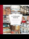 Literary Paris: A Photographic Tour (Paris Photography Book, Books about Paris, Paris Coffee Table Book)