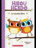 Hibou Hebdo: N? 4 - La Nouvelle ?l?ve