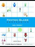 Fenton Glass Compendium: 1985-2001