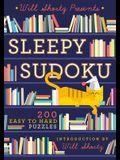 Will Shortz Presents Sleepy Sudoku: 200 Easy to Hard Puzzles