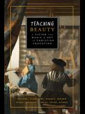 Teaching Beauty: A Vision for Music and Art in Christian Education
