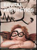 Brutal Aesthetics: Dubuffet, Bataille, Jorn, Paolozzi, Oldenburg