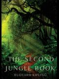 The Second Jungle Book: a sequel to The Jungle Book by Rudyard Kipling first published in 1895, and featuring five stories about Mowgli and th