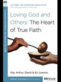 Loving God and Others: A 6-Week, No-Homework Bible Study