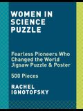 Women in Science Puzzle: Fearless Pioneers Who Changed the World 500-Piece Jigsaw Puzzle & Poster: Jigsaw Puzzles for Adults and Jigsaw Puzzles