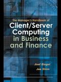 The Manager's Handbook of Client/Server Computing in Business and Finance