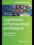 Lyophilization of Pharmaceuticals and Biologicals: New Technologies and Approaches